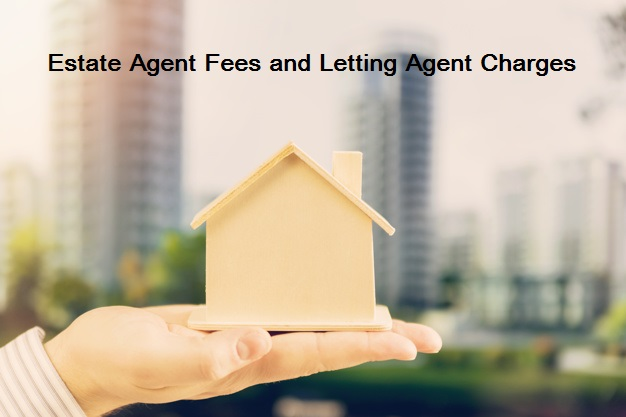 Estate Agent Fees and Letting Agent Charges